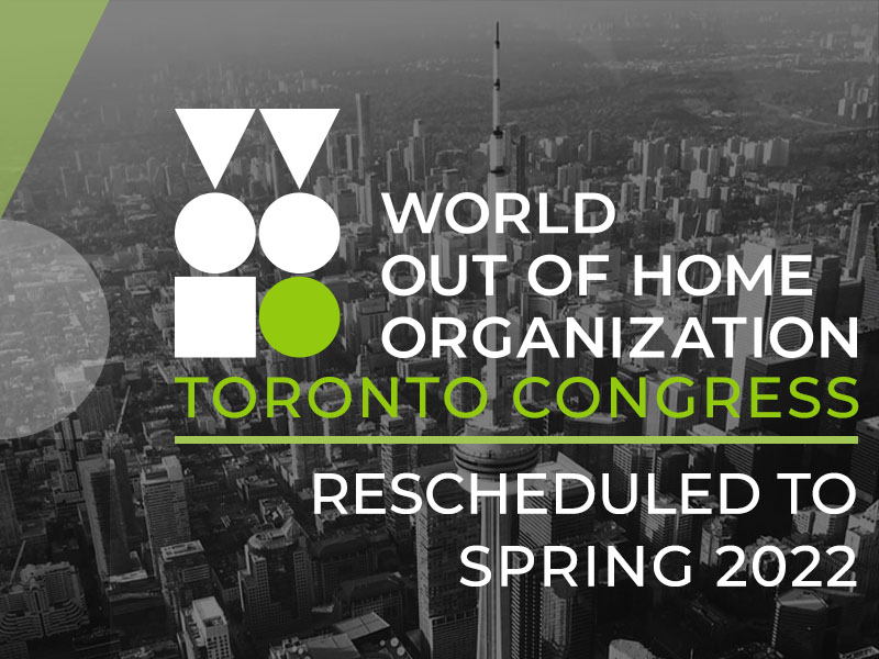 World Out of Home Organization schedules first world tour for 2021 - Toronto congress postponed to 2022.